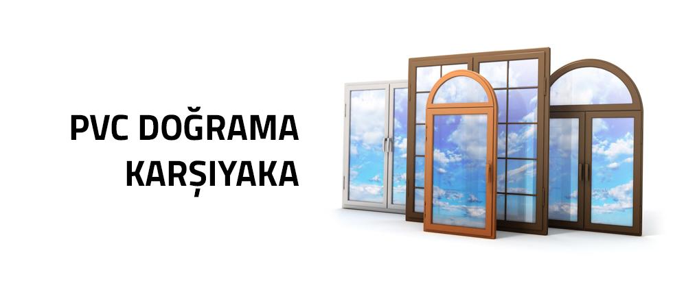 Karşıyaka Pvc Doğrama